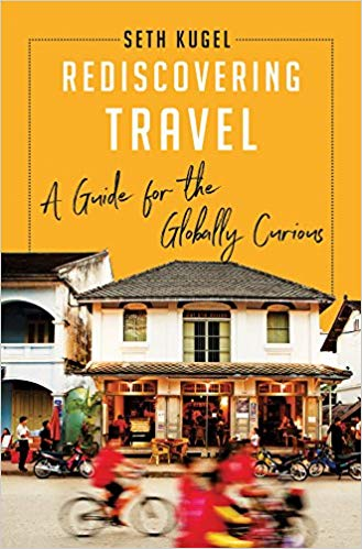 Rediscovering Travel by Seth Kugel