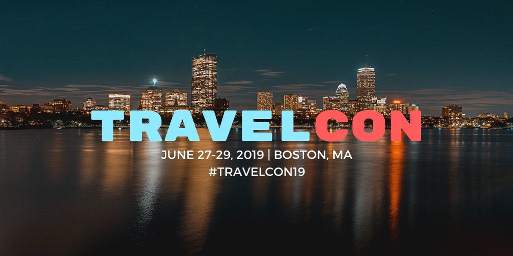TravelCon 2019 in Boston, June 27-29