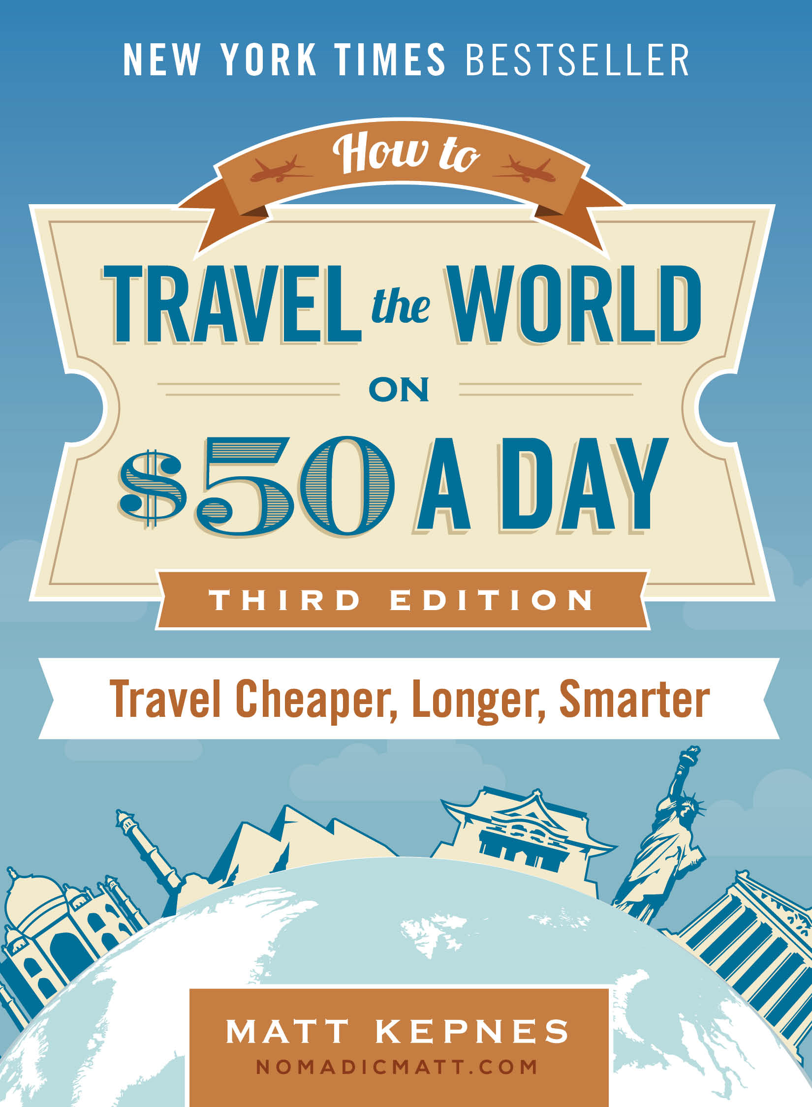 Nomadic Matt's How to Travel the World on $50 a Day